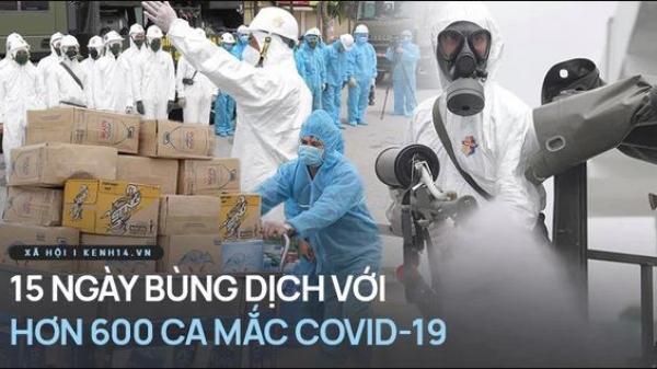 15 ngày đợt dịch thứ 4 bùng phát tại Việt Nam: 610 ca mắc lan ra 26 tỉnh/thành phố như thế nào?